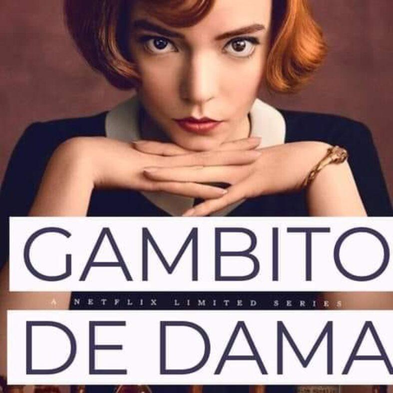GAMBITO DE DAMA – LA NUEVA SERIE DE NETFLIX DEDICADA AL AJEDREZ –